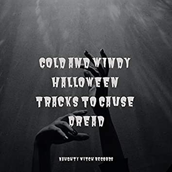 Cold and Windy Halloween Tracks to Cause Dread