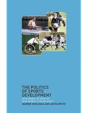 The Politics of Sports Development: Development of Sport or Development Through Sport? (English Edition)