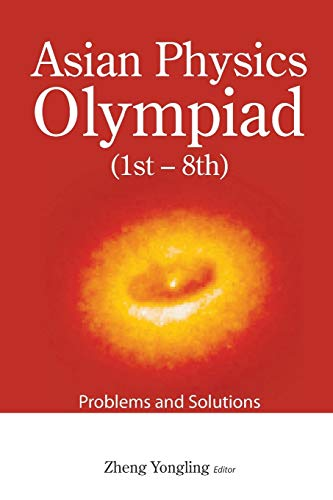 Rsh Ebook Asian Physics Olympiad 1st 8th Problems And Solutions By Zheng Yongling Aqlcazk