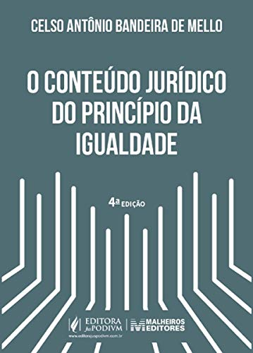 O Conteúdo Jurídico do Princípio da Igualdade - 4ª Edição (2021)