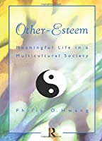 Other Esteem: Meaningful Life in a Multicultural Society