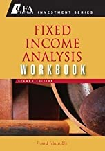 Fixed Income Analysis: Workbook (CFA Institute Investment Series) by Fabozzi CFA, Frank J. [16 February 2007]