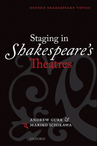 Download Staging in Shakespeare's Theatres (Oxford Shakespeare Topics) 019871159X