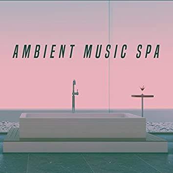 Ambient Music Spa