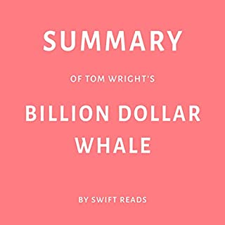 Summary of Tom Wright's Billion Dollar Whale by Swift Reads audiobook cover art