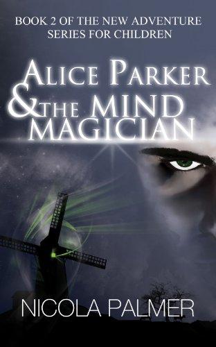 Alice Parker & the Mind Magician (Alice Parker's Adventures Book 2)