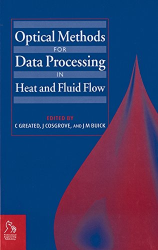 Compare Textbook Prices for Optical Methods for Data Processing in Heat and Fluid Flow Institution of Mechanical Engineers - Conference 1 Edition ISBN 9781860582813 by Greated, Clive,Cosgrove, John,Buick, James