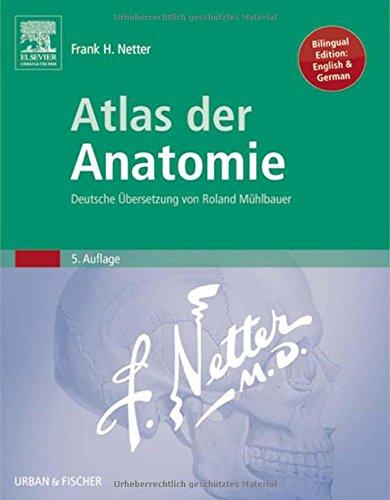 Atlas der Anatomie: Deutsche Übersetzung von Roland Mühlbauer (Netter Basic Science)