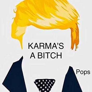 Karma's a Bitch
