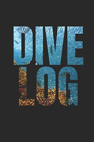 DIVE LOG: Taucher Logbuch für 100 Tauchgänge, Format 6x9