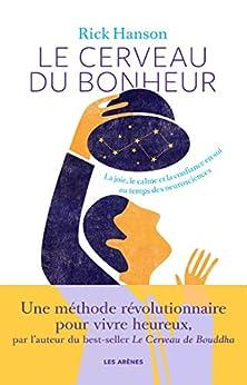 Le Cerveau du bonheur (AR.PSYCHO SCIEN) (French Edition) by [Rick Hanson, Olivier Colette]