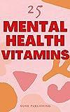 25 Mental Health Vitamins (English Edition)