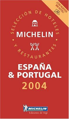Michelin Rote Führer; Michelin The Red Guide; Michelin Le Guide Rouge : Espana & Portugal 2004 (Michelin Red Guide)