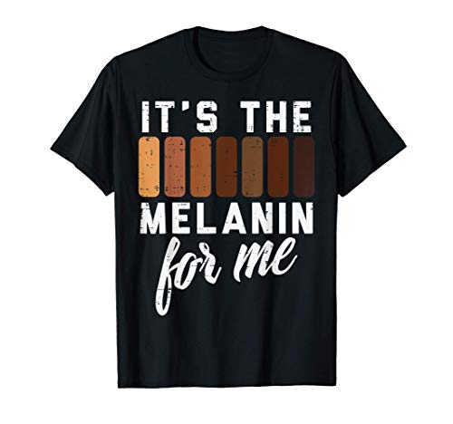 Melanin For Me Black Pride BHM African Men Women Kids Gift T-Shirt