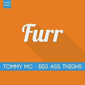 Big Ass Thighs