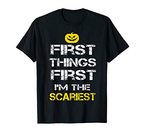 first things first i'm the scariest funny Halloween costume T-Shirt