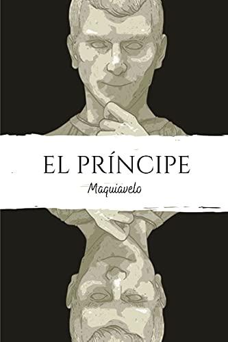 El príncipe: Un tratado de doctrina política