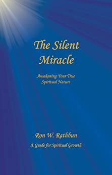 The Silent Miracle by [Ron W. Rathbun]