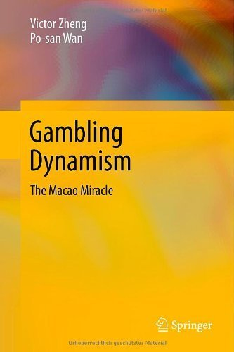 Gambling Dynamism: The Macao Miracle by Victor Zheng (2013-11-29)