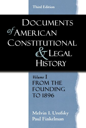 Compare Textbook Prices for Documents of American Constitutional and Legal History: Volume 1: From the Founding to 1896 Documents of American Constitutional & Legal History 3 Edition ISBN 9780195323115 by Urofsky, Melvin I.,Finkelman, Paul