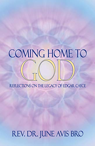 Coming Home to God: Reflections on the Legacy of Edgar Cayce