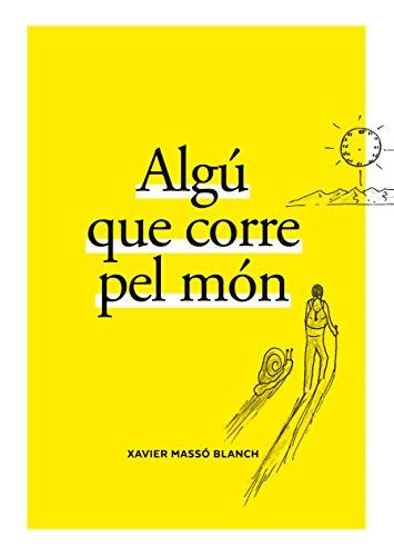 Algú que corre pel món (Catalan Edition)