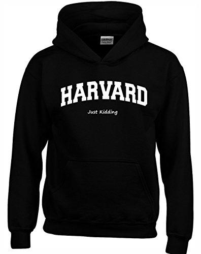 Crown Designs Harvard Just Kidding Gracioso Sudaderas Unisex de Regalo para Hombres Mujeres y Adolescentes