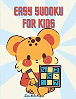 Easy Sudoku for Kids: Easy Sudoku Puzzles For Kids And Beginners l Perfect Sudoku for Kids ages 8 - 12 l Children's Activity Book