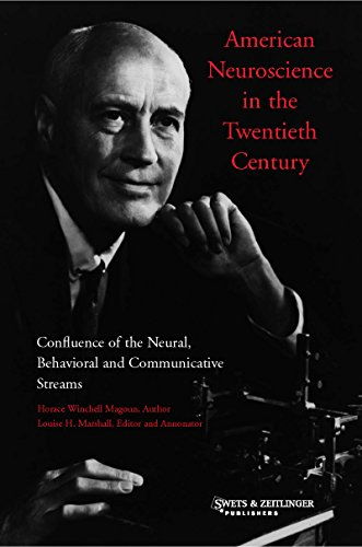 American Neuroscience in the Twentieth Century: Confluence of the Neural, Behavioral and Communicati
