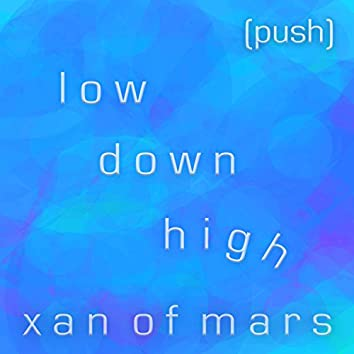low down high (push)