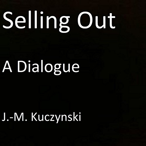 Selling Out: A Dialogue cover art