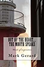 Out of the Heart... the mouth speaks: Words of inspiration
