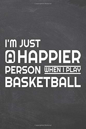 I\'m just a happier person wenn i play Basketball: Basketball Notebook or Journal - Size 6 x 9 - 110 Dot Grid White Pages - Office Equipment, Supplies ... Gift Idea for Christmas or Birthday