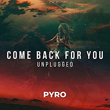 Come Back For You (Unplugged)