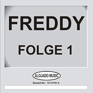 Freddy Folge 1