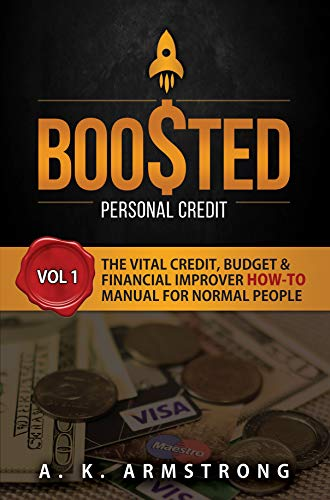 Boosted Personal Credit: The Vital Credit, Budget & Financial Improver 'How To' Manual for Normal People (English Edition)