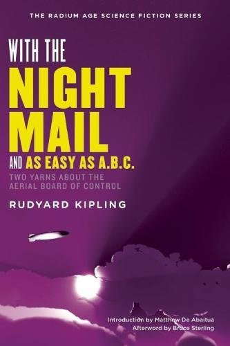 Download With the Night Mail: Two Yarns About the Aerial Board of Control (The Radium Age Science Fiction Series) 1935869523