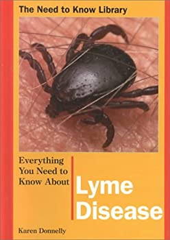 Everything You Need to Know About Lyme Disease (Need to Know Library) 0823932168 Book Cover