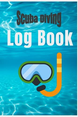 Scuba Diving Log Book: Track & Record Dive Log Book, Scuba Mask & Goggles,100 Pages,100 Dives