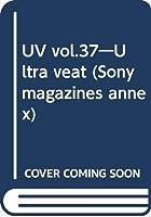UV vol.37―Ultra veat (Sony magazines annex)