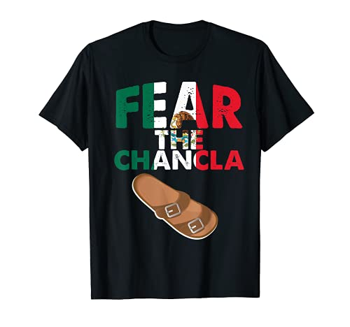 Fear La Chancla Mexicana Día de la Madre Diseño Hilarante Camiseta
