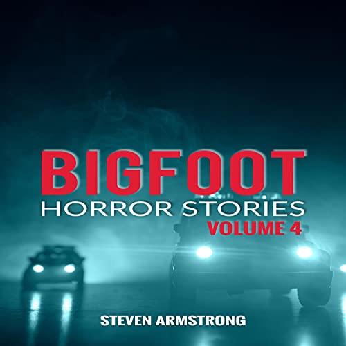 Bigfoot Horror Stories: Volume 4 cover art