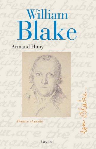 William Blake, peintre et poète (Biographies Littéraires) (French Edition)