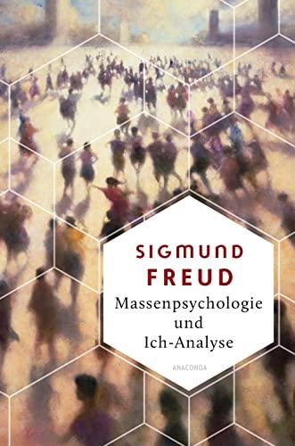 Massenpsychologie und Ich-Analyse (Weisheit der Welt, Band 8)
