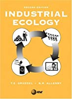 Industrial Ecology (Prentice-Hall International Series in Industrial and Systems Engineering)