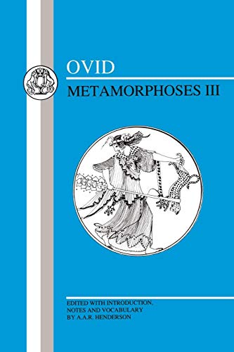 Ovid: Metamorphoses III (Latin Texts) (Bk. 3)