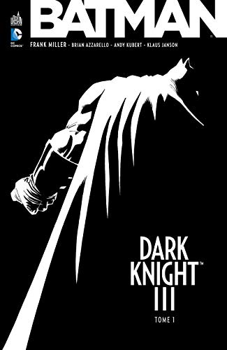 Batman Dark Knight III tome 1