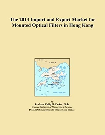 The 2013 Import and Export Market for Mounted Optical Filters in Hong Kong