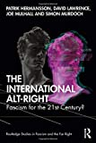 The International Alt-Right: Fascism for the 21st Century? (Routledge Studies in Fascism and the Far Right)