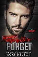 Mission: Impossible to Forget (The Impossible Mission Romantic Suspense Series Book 4)